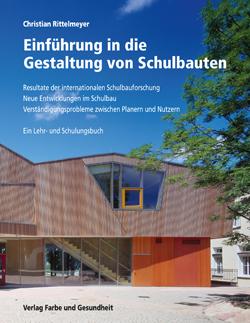 Christian Rittelmeyer Einführung In Die Gestaltung Von Schulbauten Verlag  Farbe Und Gesundheit Frammersbach 2013