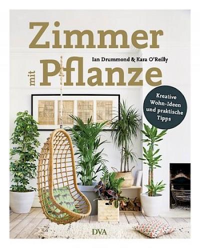 Zimmer Mit Pflanze Von Ian Drummond Und Kara Ou0027Reilly Übersetzung Von  Wiebke Krabbe 175 Seiten, Einschließlich Illustrationen